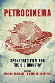Petrocinema. Sponsored Film and the Oil Industry